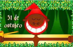 DIA DO SACI - 31 DE OUTUBRO
